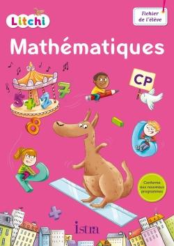 Litchi Mathématiques CP - Fichier numérique simple élève - Ed. 2016