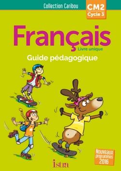 Caribou Français CM2 - Guide pédagogique + CD - Ed. 2017