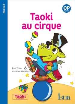 Taoki et compagnie CP - Taoki au cirque Album 2 - ePub simple élève - Edition 2018