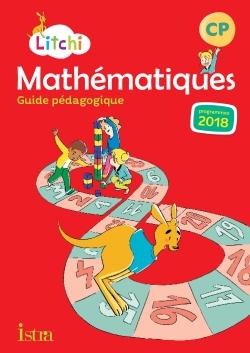 Litchi Mathématiques CP - Guide pédagogique - Ed. 2019