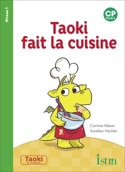 Taoki et compagnie CP - Taoki fait la cuisine Album 1 - Edition 2018