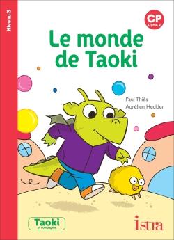 Taoki et compagnie CP - Le Monde de Taoki - Album niveau 3 - Edition 2019